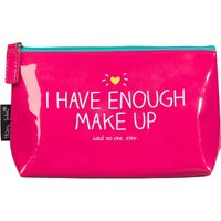 I Have Enough Make-up slogan makeup pouch