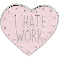 I hate work enamel pin