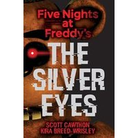 Five Nights at Freddys: Five Nights at Freddys: The Silver Eyes