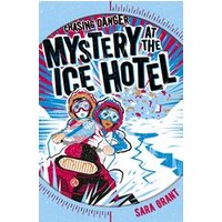 Chasing Danger #2: Mystery at the Ice Hotel
