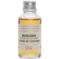 3cl / 46% / The Perfect Measure - The 16 year old is the middle offering in Bruichladdich's Laddie range. Rich and warming with notes of biscuits, toffee, honey and lemon.