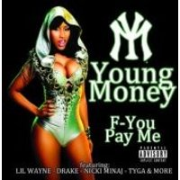 Young Money - F-You, Pay Me [Explicit]