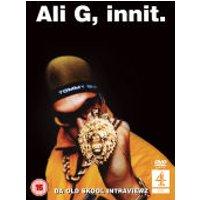 Ali G, Innit.