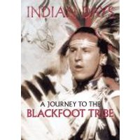 Indian Days A Journey to the Blackfoot Tribe