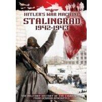 Stalingrad 1942-1943: Hitlers War Machine