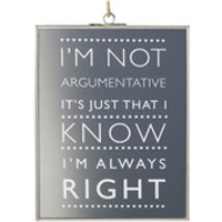 Parlane Im Not Argumentative Glass Hanging Sign - Clear (20 x 15cm)