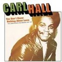 Carl Hall - You Dont Know Nothing About Love (The Loma/Atlantic Recordings 1967-1972) (Music CD)