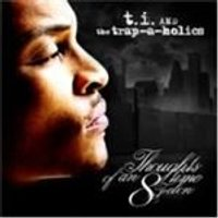 T.I. - Thoughts Of An 8 Time Felon (Trapaholics Present) [PA] (Music CD)
