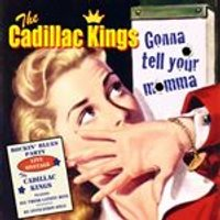 Cadillac Kings (The) - Gonna Tell Your Momma (Music CD)