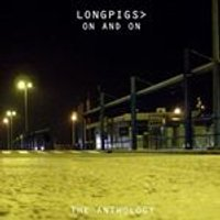 Longpigs - On and On (The Anthology) (Music CD)