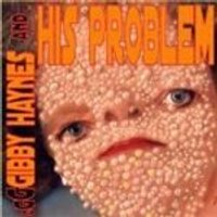 Gibby Haynes - Gibby Haynes And His Problem