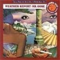Weather Report - Mr. Gone (Music CD)