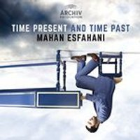 Esfahani - Time Present And Time Past (Music CD)