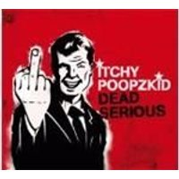 Itchy Poopzkid - Dead Serious (Music CD)