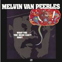 Melvin Van Peebles - What The...You Man I Cant Sing? (Music CD)