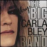 Carla Bley - Very Big Carla (Music CD)