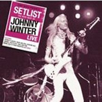 Johnny Winter - Setlist (The Very Best of Johnny Winter Live/Live Recording) (Music CD)