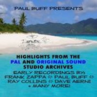 Frank Zappa - Paul Buff Presents Highlights from the Pal and Original Sound Studio Archives (Music CD)