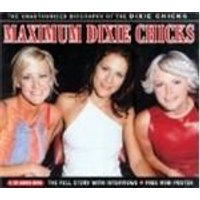 Dixie Chicks - Maximum Dixie Chicks (Music Cd)
