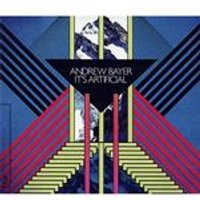Andrew Bayer - Its Artificial (Music CD)