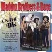 Maddox Brothers & Rose (The) - On The Air: The 1940s