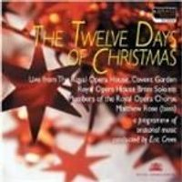 Royal Opera House Brass Soloists And Chorus - Twelve Days Of Christmas, The (Live From The Royal Opera House Covent Garden)