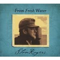 Stan Rogers - From Fresh Water (Music CD)