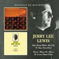 Jerry Lee Lewis - She Even Woke Me Up / There Must Be More To Love (Music CD)