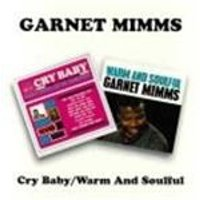 Garnet Mimms - Cry Baby/Warm And Soulful