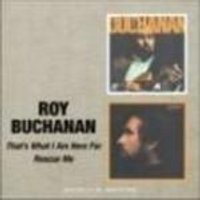 Roy Buchanan - Thats What I Am Here For