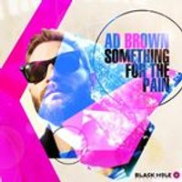 Ad Brown - Something For The Pain (Music CD)