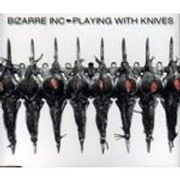 BIZARRE INC - Playing With Knives