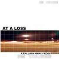 At A Loss - A Falling Away From