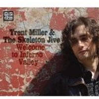 Trent Miller & the Skeleton Jive - Welcome To Inferno Valley (Music CD)