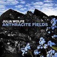 Julia Wolfe: Anthracite Fields (Music CD)