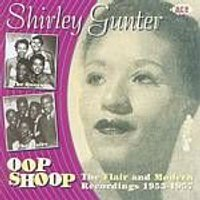 Shirley Gunter - Oop Shoop: The Flair And Modern Recordings 1953 - 57 (Music CD)