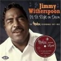 Jimmy Witherspoon - Ill Be Right On Down (The Modern Recordings 1947-1953) (Music CD)
