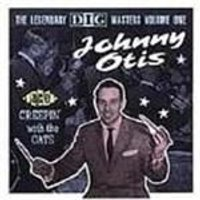 Johnny Otis - Legendary Dig Masters Vol.1, The (Creepin With The Cats)