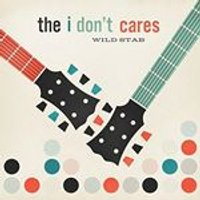 I Dont Cares (The) - Wild Stab (Music CD)