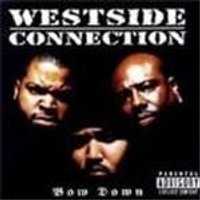 Westside Connection - Bow Down [PA]