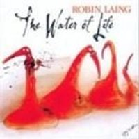 Robin Laing - Water Of Life, The