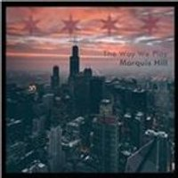 Marquis Hill - Way We Play (Music CD)