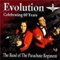 The Band Of The Parachute Regiment - Evolution: Celebrating 60 Years