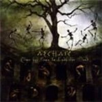 Archaic - Time Has Come To Envy The Dead (Music CD)