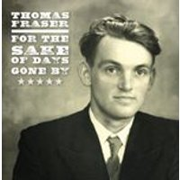 Thomas Fraser - For the Sake of Days Gone By (Final Selections From the Thomas Fraser Recordings) (Music CD)