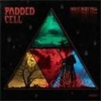 PADDED CELL - Night Must Fall