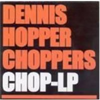 Dennis Hopper Choppers - Chop