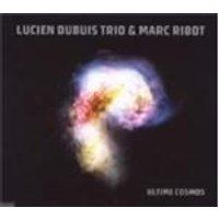 Lucien Dubuis Trio & Marc Ribot - Ultime Cosmos (+DVD)