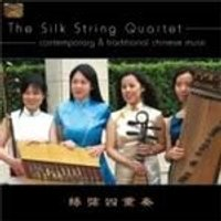 SILK STRING QUART - CONTEMPORARY& TRAD CHINESE MUSIC