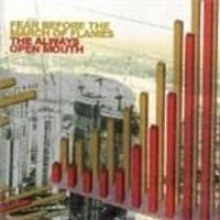 FEAR BEFORE MARCH FLAMES - ALWAYS OPEN MOUTH (IMPORT)
